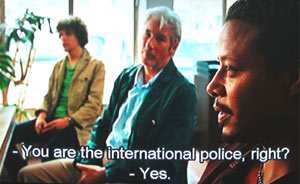 You are the international police, right?