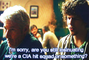 I'm sorry. Are you still insinuating we are a CIA hit squad or something?
