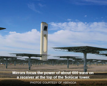 mirrors focus the power of about 600 suns on a receiver at the top of the solucar tower