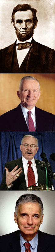 Abraham Lincoln, Ross Pert, Bob Barr, and Ralph Nader