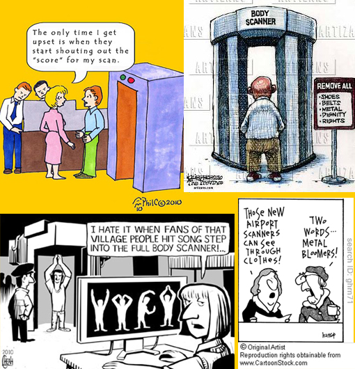 Cartoons. Top R: Sign in front of body scanner: 'Remove All: shoes; belts; metal; dignity; rights'. Bottom L: 'I hate it when fans of that Village People hit song step into the full body scanner!'