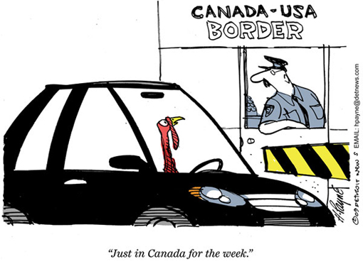 Cartoon: Turkey at Canada-US border - 'Just in Canada for the week'