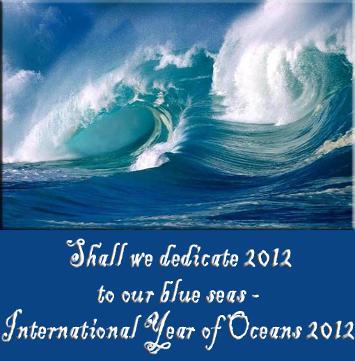 shall we declare 2012 International Year of the Oceans