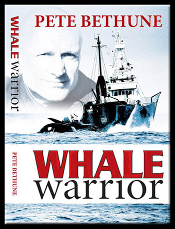 Whale Warrior - Pete Bethune