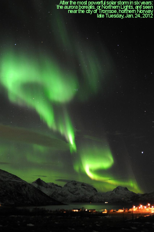 The aurora borealis, or Northern Lights, are seen near the city of Tromsoe, northern Norway, Jan. 24, 2012, a spectacular showing of northern lights after the most powerful solar storm in six years.